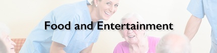 Assisted Living Food and Entertainment